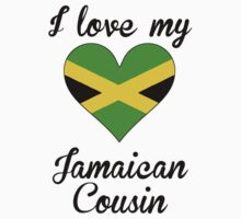 I Love My Jamaican Cousin by ReallyAwesome