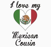I Love My Mexican Cousin Kids Tee