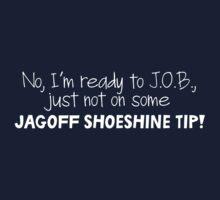 Mulder's jagoff shoeshine tip (white letters) T-Shirt