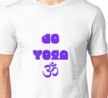 Do yoga Unisex T-Shirt