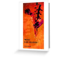music is my religion Greeting Card