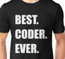 BEST. CODER. EVER. Programmer Humor Unisex T-Shirt