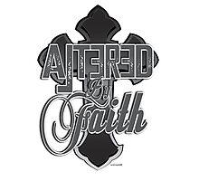 Altered by Faith Photographic Print