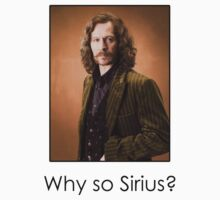 Why so Sirius? by EpicJonny