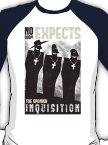 Nobody expects them! T-Shirt