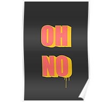 OH NO! Poster