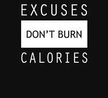 Excuses Don't Burn Calories Gym Fitness Womens Fitted T-Shirt