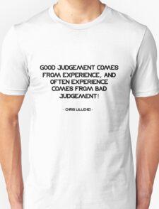 Good Judgement ... T-Shirt