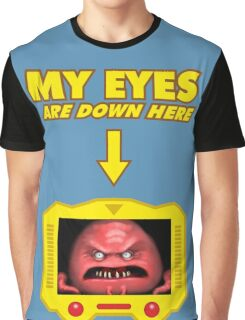 My eyes are down here! Graphic T-Shirt