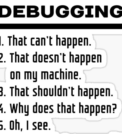 Six Stages of Debugging: Black Text Design for Programmers Sticker