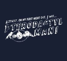 On My First Night, I was... Pterodactyl Man! (White Distressed) by Khepera
