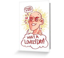 OH What a day! Greeting Card