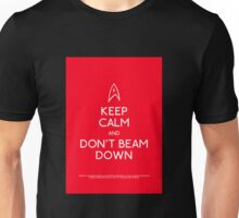 Keep calm and don't beam down. Unisex T-Shirt