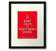 Keep calm and don't beam down. Framed Print