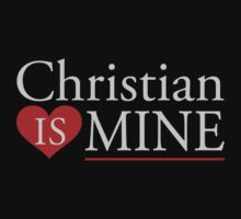 Christian Grey is Mine by waywardtees