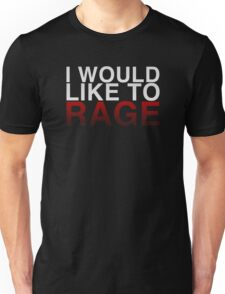 I WOULD LIKE TO RAGE! - Clean  Unisex T-Shirt