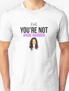 Lol, you're not Angie Harmon. T-Shirt