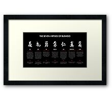 The 7 Virtues of Bushido (white text) Framed Print