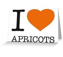 I ♥ APRICOTS Greeting Card