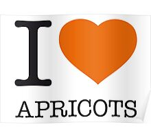 I ♥ APRICOTS Poster