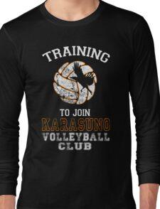 Training to join Karasuno Volleyball Club Long Sleeve T-Shirt