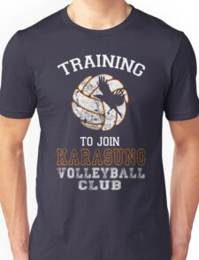 Training to join Karasuno Volleyball Club Unisex T-Shirt