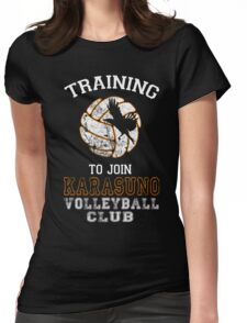 Training to join Karasuno Volleyball Club Womens Fitted T-Shirt