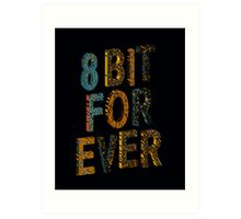 8 bit for ever Art Print