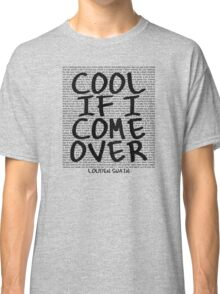 lyrics series: cool if I come over Classic T-Shirt