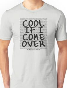 lyrics series: cool if I come over Unisex T-Shirt