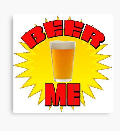 Beer Me Canvas Print