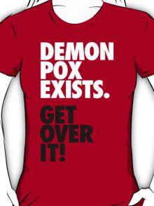 Demon Pox Exists T-Shirt