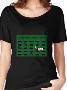 Hammer-a-Horrible Women's Relaxed Fit T-Shirt