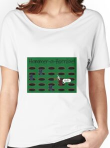 Hammer-a-Horrible Women's Relaxed Fit T-Shirt