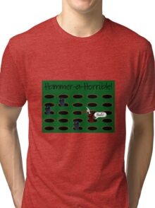 Hammer-a-Horrible Tri-blend T-Shirt
