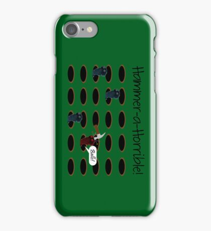Hammer-a-Horrible iPhone Case/Skin