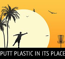 Putt Plastic In Its Place #2 by Phil Perkins