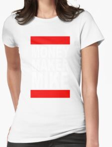Money Maker Mike Womens Fitted T-Shirt