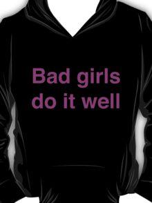 Bad girls do it well T-Shirt