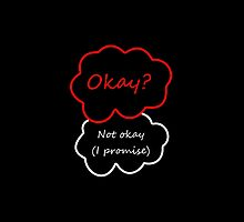 Okay? Not Okay (I Promise). by AJD-Fangirl