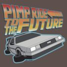 Pimp Ridin' to the Future by Antatomic