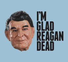 I'm glad Reagan dead by bokeen