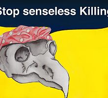 Stop senseless killing by EarthlyWanderer