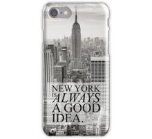 New York is Always a Good Idea iPhone Case/Skin