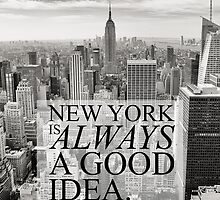 New York is Always a Good Idea by Orce