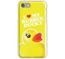 I Love My Rubber Ducky [iPad / iPhone / iPod Case, Print & Tshirt] iPhone Case/Skin