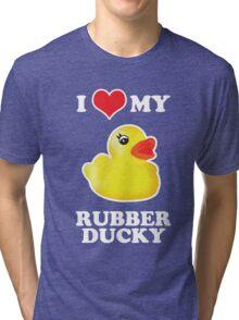 I Love My Rubber Ducky [iPad / iPhone / iPod Case, Print & Tshirt] Tri-blend T-Shirt
