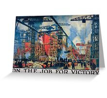 On the job for victory United States Shipping Board Emergency Fleet Corporation 1 Greeting Card