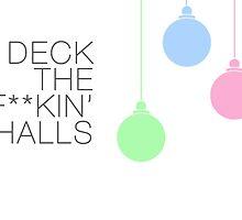 Deck The F**kin Halls by LolWowOmg