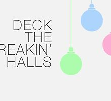 Deck The Freakin' Halls by LolWowOmg